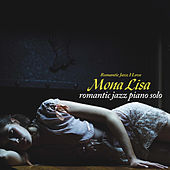 Play & Download Mona Lisa - Romantic Jazz Piano Solo by Various Artists | Napster