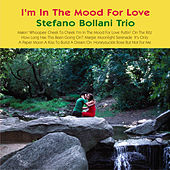 Play & Download I'm in the Mood for Love by Stefano Bollani Trio | Napster