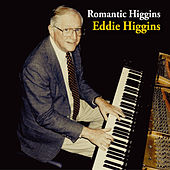 Play & Download Romantic Higgins by Eddie Higgins | Napster