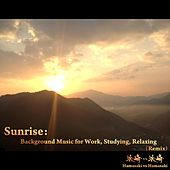 Play & Download Sunrise: Background Music for Work, Studying, Relaxing (Remix) by Hamasaki | Napster