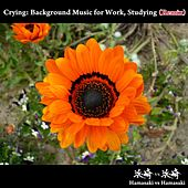 Play & Download Crying: Background Music for Work, Studying (Remix) by Hamasaki | Napster