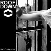 Play & Download She's Coming Home by Roof Down | Napster