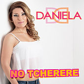Play & Download No Tcherere by Daniela | Napster