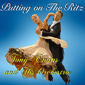 Play & Download Putting on the Ritz by Tony Evans | Napster