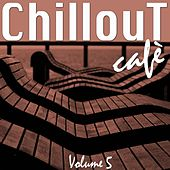 Chillout Café, Vol. 5 by Various Artists
