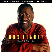 Dwell In the House by Ron Kenoly
