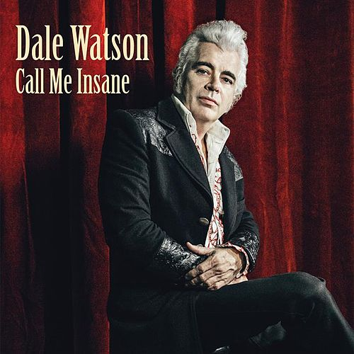 Play & Download Call Me Insane by Dale Watson | Napster