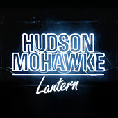 Play & Download Lantern by Hudson Mohawke | Napster