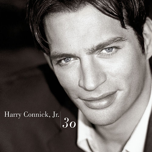Play & Download 30 by Harry Connick, Jr. | Napster