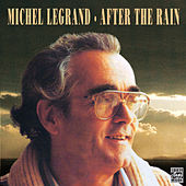 Play & Download After The Rain by Michel Legrand | Napster