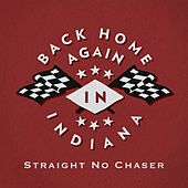 Play & Download (Back Home Again In) Indiana by Straight No Chaser | Napster