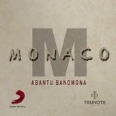 Play & Download Abantu Banomona by Monaco | Napster