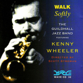 Play & Download Walk Softly by Kenny Wheeler | Napster