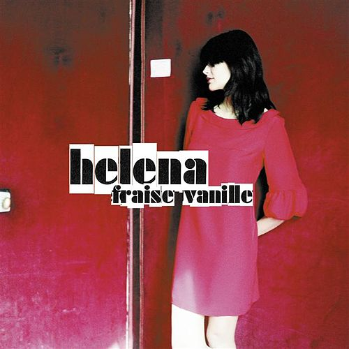 Play & Download Fraise Vanille by Helena | Napster