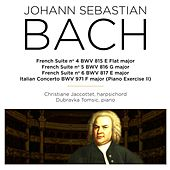 Bach: French Suite Nos. 4 - 6, BWV 815 - 817 & Italian Concerto, BWV 971 by Various Artists