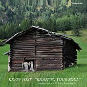 Right to Your Soul by Kevin Yost