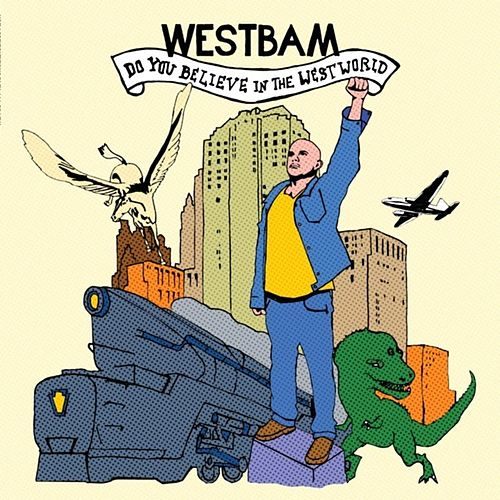 Play & Download Do You Believe In The Westworld by Westbam | Napster