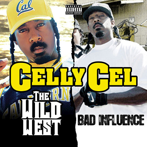 The Wild West & Bad Influence (Deluxe Edition) by Celly Cel