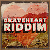 Braveheart Riddim by Various Artists
