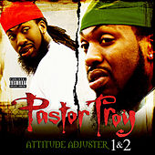 Play & Download Attitude Adjuster 1 & 2 (Deluxe Edition) by Pastor Troy | Napster