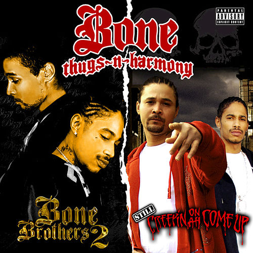 Still Creepin on ah Come Up & Bone Brothers 2 (Deluxe Edition) by Bone Thugs-N-Harmony