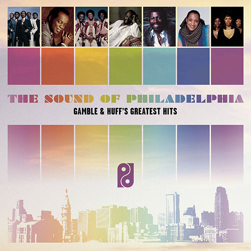 Play & Download The Sound Of Philadelphia: Gamble & Huff's Greatest Hits by Gamble and Huff | Napster