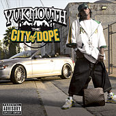 Play & Download The City Of Dope by Yukmouth | Napster