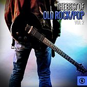 Play & Download The Best of Old Rock/Pop, Vol. 2 by Various Artists | Napster