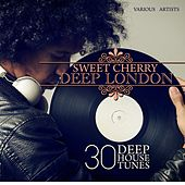 Play & Download Sweet Cherry Deep London (30 Deep House Tunes) by Various Artists | Napster