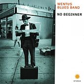 No Beginner by Wentus Blues Band