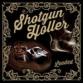 Play & Download Loaded by Shotgun Holler | Napster