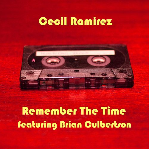 Remember the Time (feat. Brian Culbertson) by Cecil Ramirez
