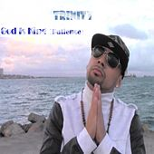 Play & Download God Is King (Patience) by Trinity | Napster