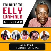 Play & Download Tribute to Elly Wamala: All Stars Album by Various Artists | Napster