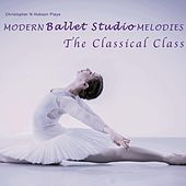 Play & Download Modern Ballet Studio Melodies, the Classical Class by Christopher N Hobson | Napster