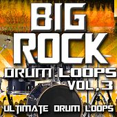 Play & Download Big Rock Drum Loops Vol. 3 by Ultimate Drum Loops | Napster