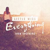 Play & Download Little Miss Everything by Thom Shepherd | Napster
