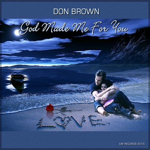 God Made Me for You by Don Brown