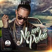 Play & Download No Me Pelee by Mozart La Para | Napster