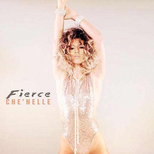 Play & Download Fierce by Che'Nelle | Napster