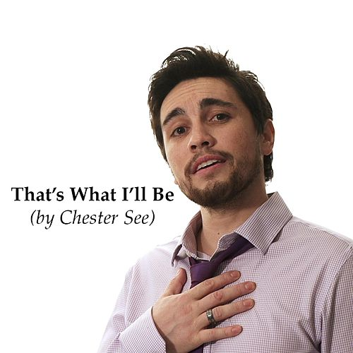 Play & Download That's What I'll Be by Chester See | Napster