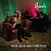 Play & Download Wat Als Ik Een Milli Had by HAAS | Napster