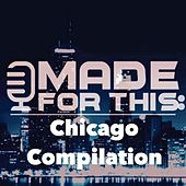 Play & Download Made for This: Chicago Compilation by Various Artists | Napster