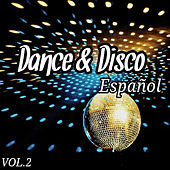 Play & Download Dance & Disco Español Vol. 2 by Various Artists | Napster