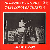 Mostly 1939 by The Casa Loma Orchestra