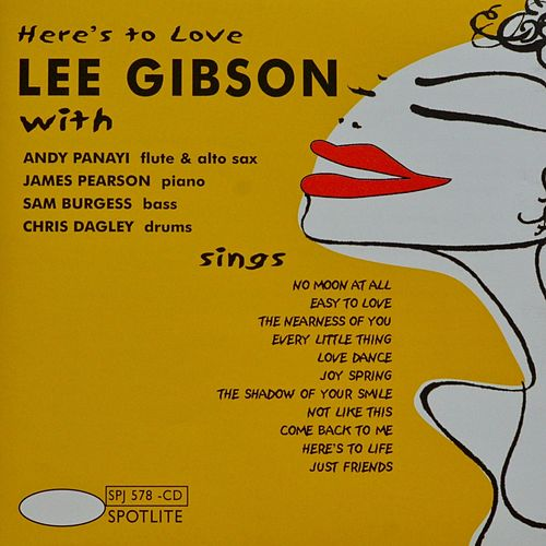 Here's to Love by Lee Gibson