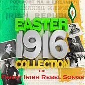 Easter 1916 Collection - The Finest Irish Rebel Songs by Various Artists