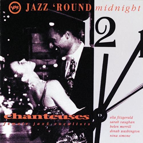 Jazz Round Midnight: Chanteuses by Various Artists