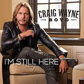 Play & Download I'm Still Here by Craig Wayne Boyd | Napster