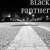 They Take You Serious by Black Panther